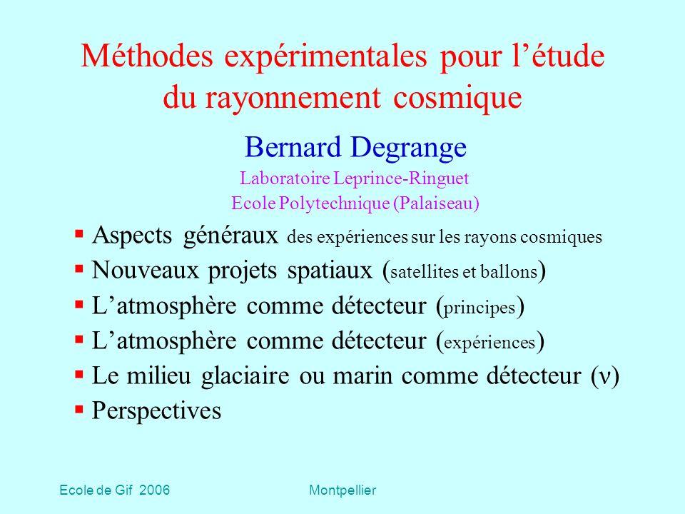 Ecole de Gif 2006Montpellier 1. ASPECTS GÉNÉRAUX DES EXPÉRIENCES