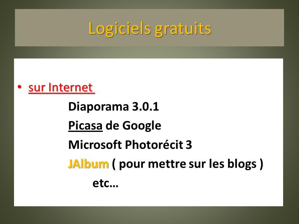 Logiciels gratuits sur Internet sur Internet : Diaporama 3.0.1 Picasa de Google Microsoft Photorécit 3 JAlbum JAlbum ( pour mettre sur les blogs ) etc…