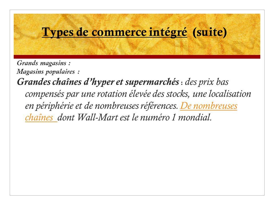 Grands magasins : Magasins populaires : Grandes chaînes dhyper et supermarchés : des prix bas compensés par une rotation élevée des stocks, une locali
