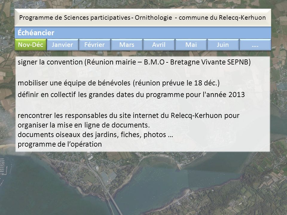 Échéancier Programme de Sciences participatives - Ornithologie - commune du Relecq-Kerhuon Nov-Déc Janvier Février Mars Avril Mai Juin …. signer la co