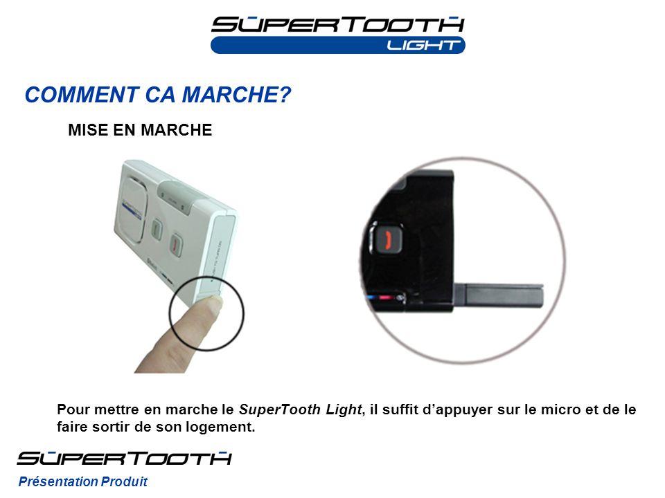 Présentation Produit MISE EN MARCHE Pour mettre en marche le SuperTooth Light, il suffit dappuyer sur le micro et de le faire sortir de son logement.