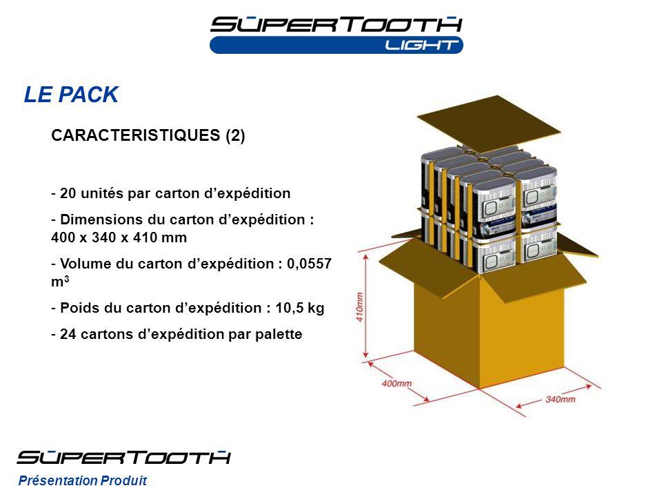 LE PACK Présentation Produit CARACTERISTIQUES (2) - 20 unités par carton dexpédition - Dimensions du carton dexpédition : 400 x 340 x 410 mm - Volume
