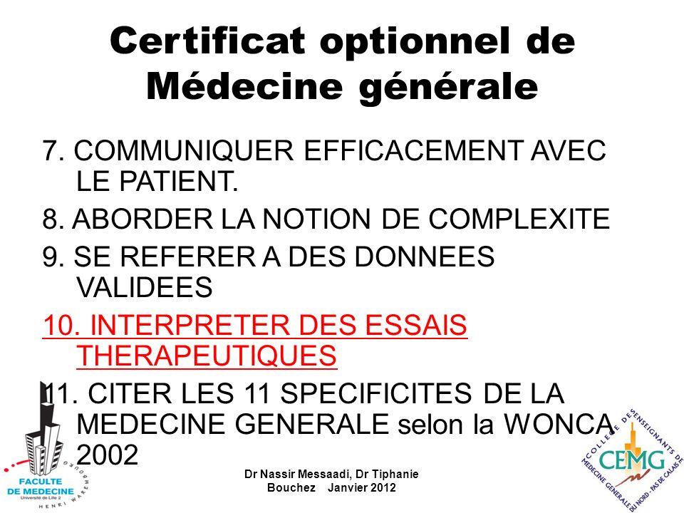 Certificat optionnel de Médecine générale 7. COMMUNIQUER EFFICACEMENT AVEC LE PATIENT. 8. ABORDER LA NOTION DE COMPLEXITE 9. SE REFERER A DES DONNEES