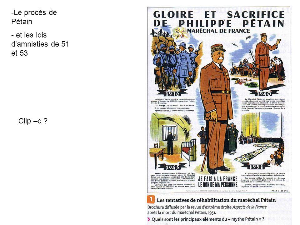 -Le procès de Pétain - et les lois damnisties de 51 et 53 Clip –c ?