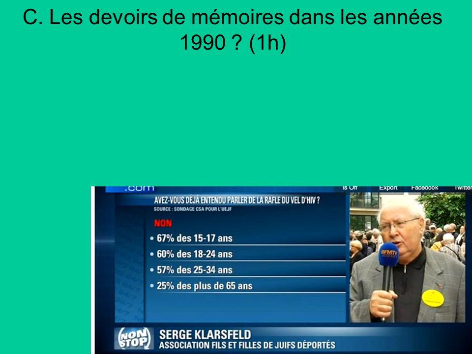 C. Les devoirs de mémoires dans les années 1990 ? (1h)