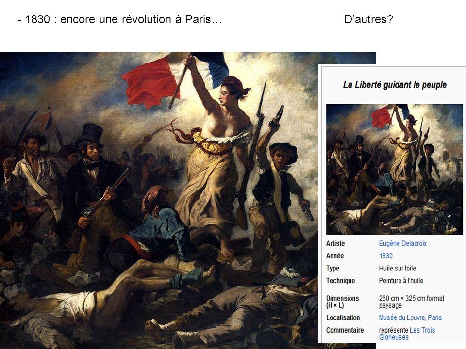 - 1830 : encore une révolution à Paris…Dautres?