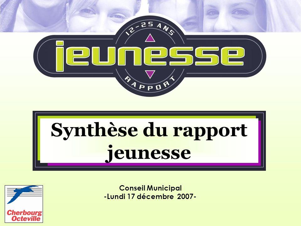 Conseil Municipal -Lundi 17 décembre 2007- Synthèse du rapport jeunesse