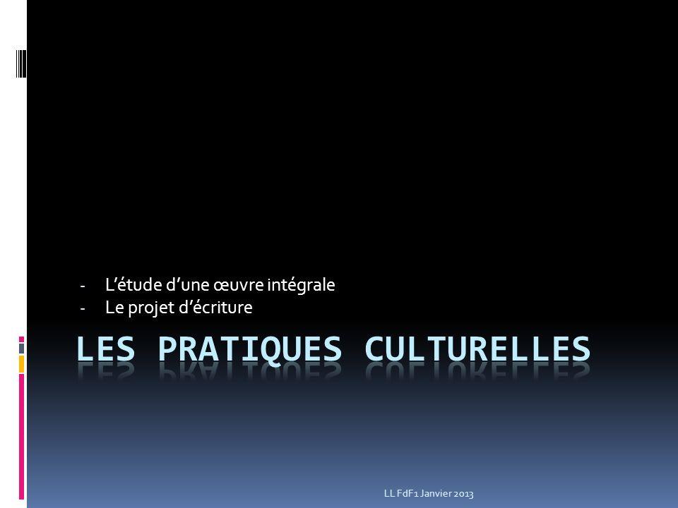- Létude dune œuvre intégrale - Le projet décriture LL FdF1 Janvier 2013