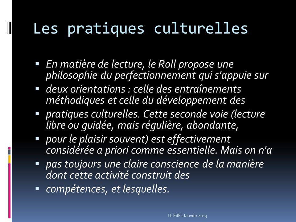 Les pratiques culturelles En matière de lecture, le Roll propose une philosophie du perfectionnement qui s appuie sur deux orientations : celle des entraînements méthodiques et celle du développement des pratiques culturelles.