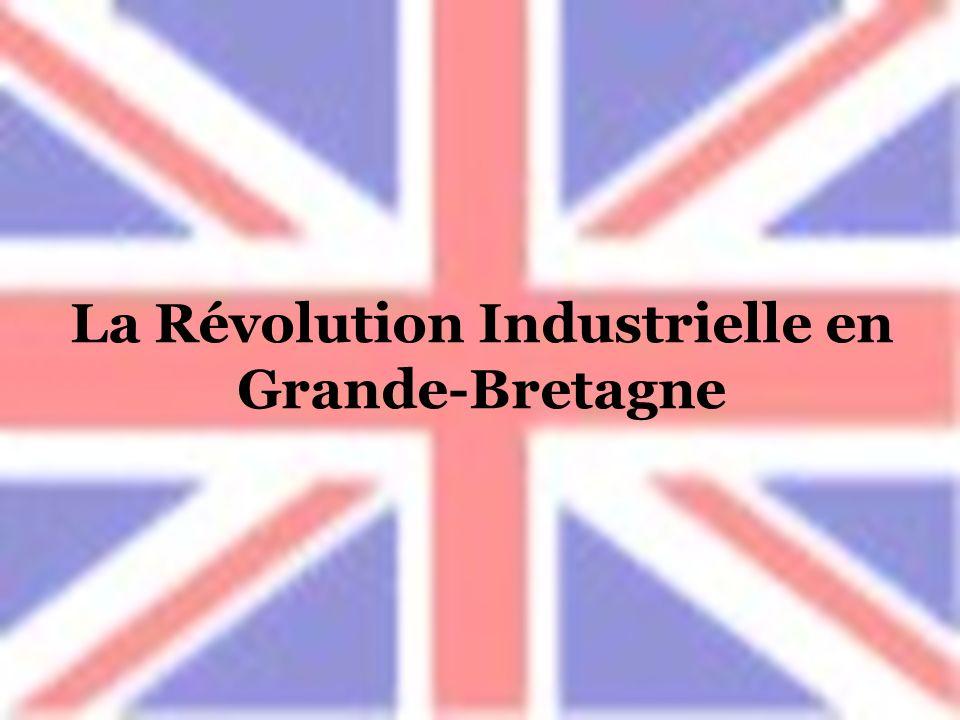 V.Charpilloz - A.Fuster - J.Guyot – O.Perrinjaquet 1 20/05/2003 La Révolution Industrielle en Grande-Bretagne