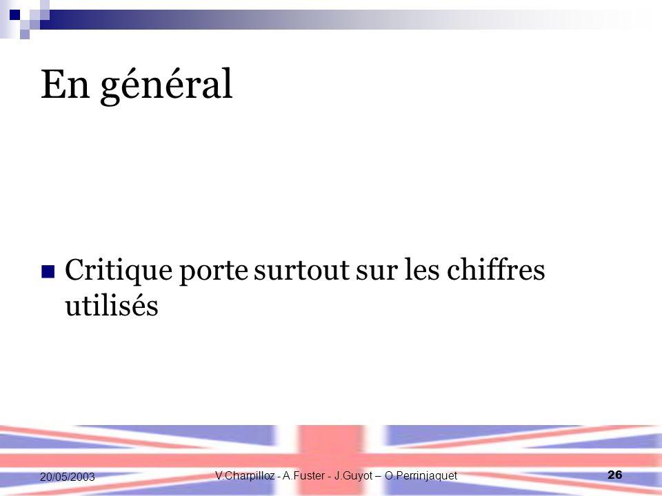 V.Charpilloz - A.Fuster - J.Guyot – O.Perrinjaquet26 20/05/2003 En général Critique porte surtout sur les chiffres utilisés