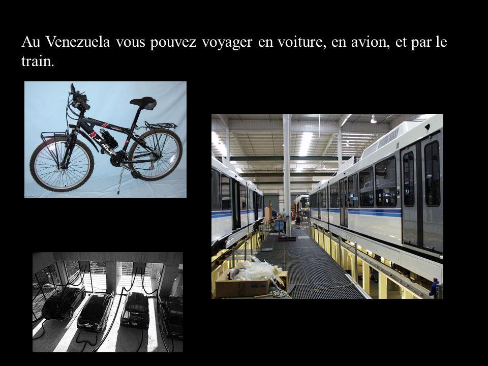 Au Venezuela vous pouvez voyager en voiture, en avion, et par le train. `