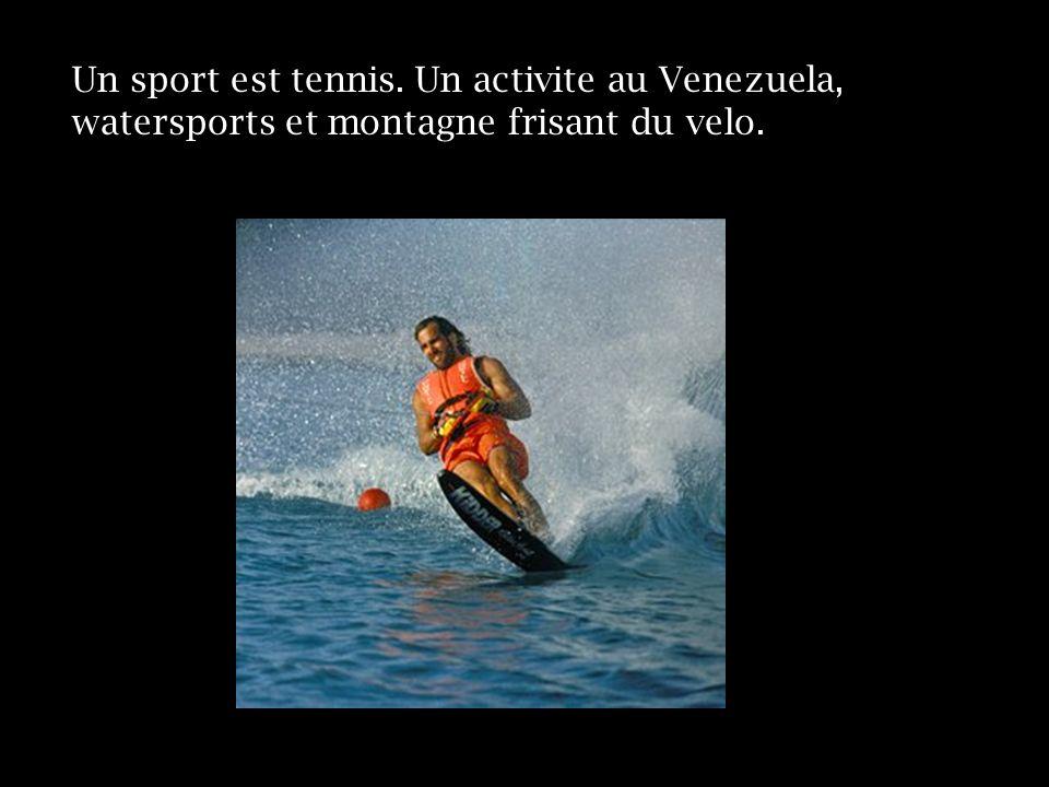 Un sport est tennis. Un activite au Venezuela, watersports et montagne frisant du velo.