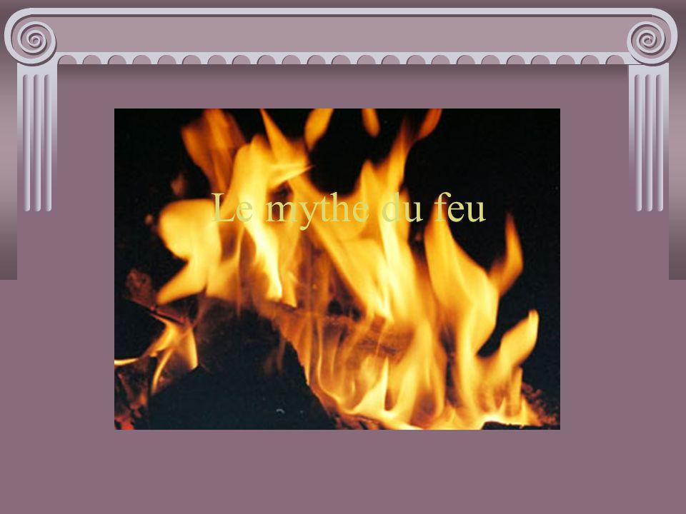 Le mythe du feu