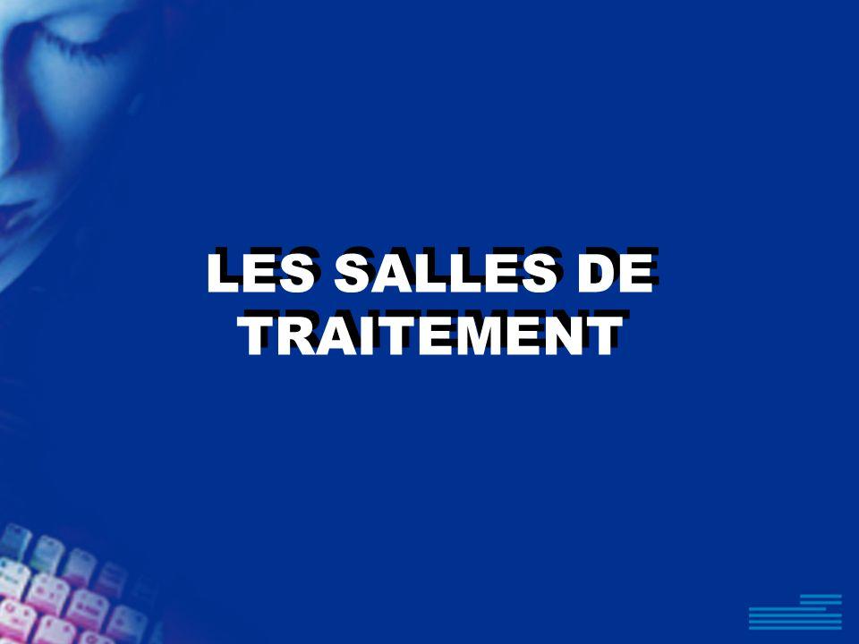 LES SALLES DE TRAITEMENT