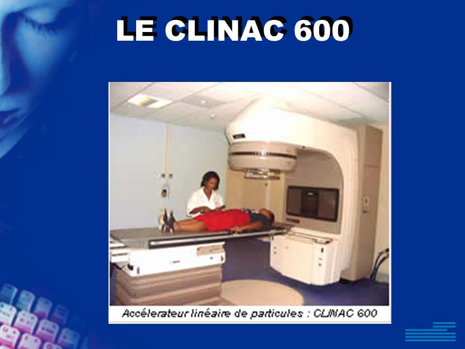 LE CLINAC 600