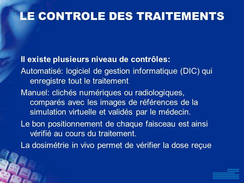 LE CONTROLE DES TRAITEMENTS Il existe plusieurs niveau de contrôles: Automatisé: logiciel de gestion informatique (DIC) qui enregistre tout le traitem