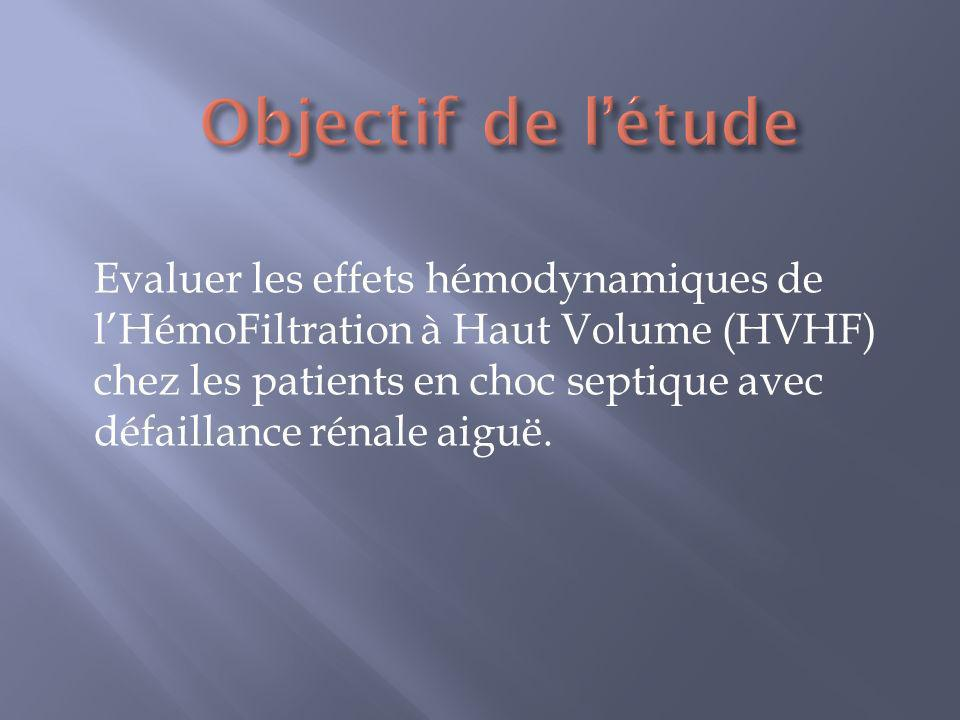 Evaluer les effets hémodynamiques de lHémoFiltration à Haut Volume (HVHF) chez les patients en choc septique avec défaillance rénale aiguë.