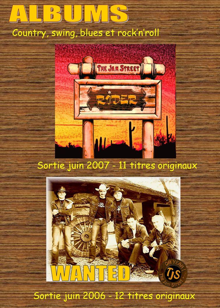 Sortie juin 2006 - 12 titres originaux Sortie juin 2007 - 11 titres originaux Country, swing, blues et rocknroll