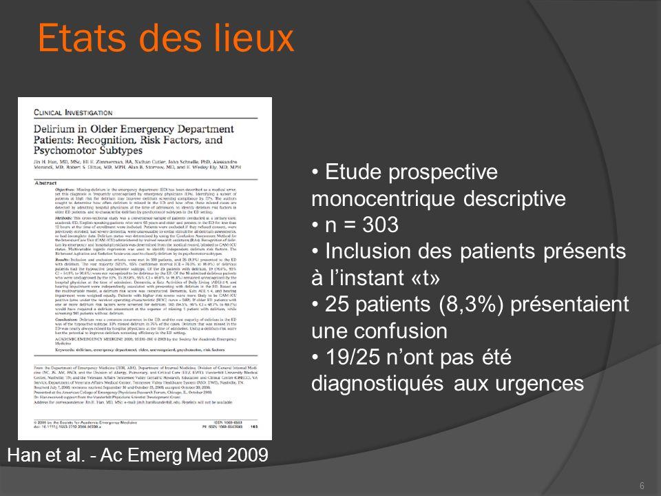 Etats des lieux 6 Etude prospective monocentrique descriptive n = 303 Inclusion des patients présents à linstant «t» 25 patients (8,3%) présentaient u
