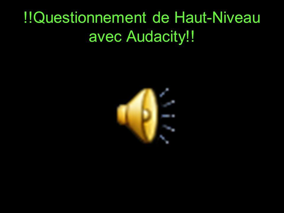 !!Questionnement de Haut-Niveau avec Audacity!!