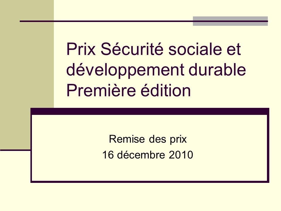 Prix Sécurité sociale et développement durable Première édition Remise des prix 16 décembre 2010