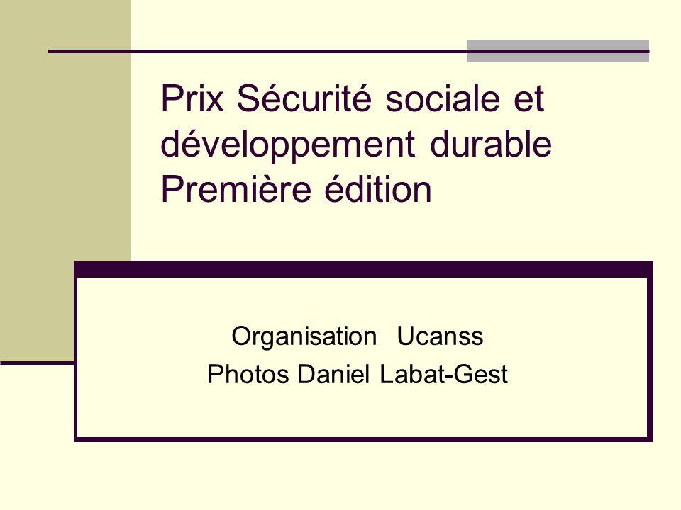 Prix Sécurité sociale et développement durable Première édition Organisation Ucanss Photos Daniel Labat-Gest