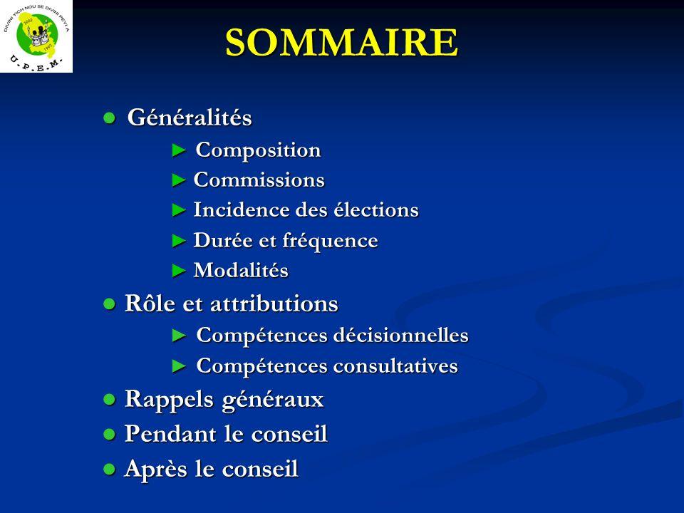 SOMMAIRE Généralités Généralités Composition Composition Commissions Commissions Incidence des élections Incidence des élections Durée et fréquence Du