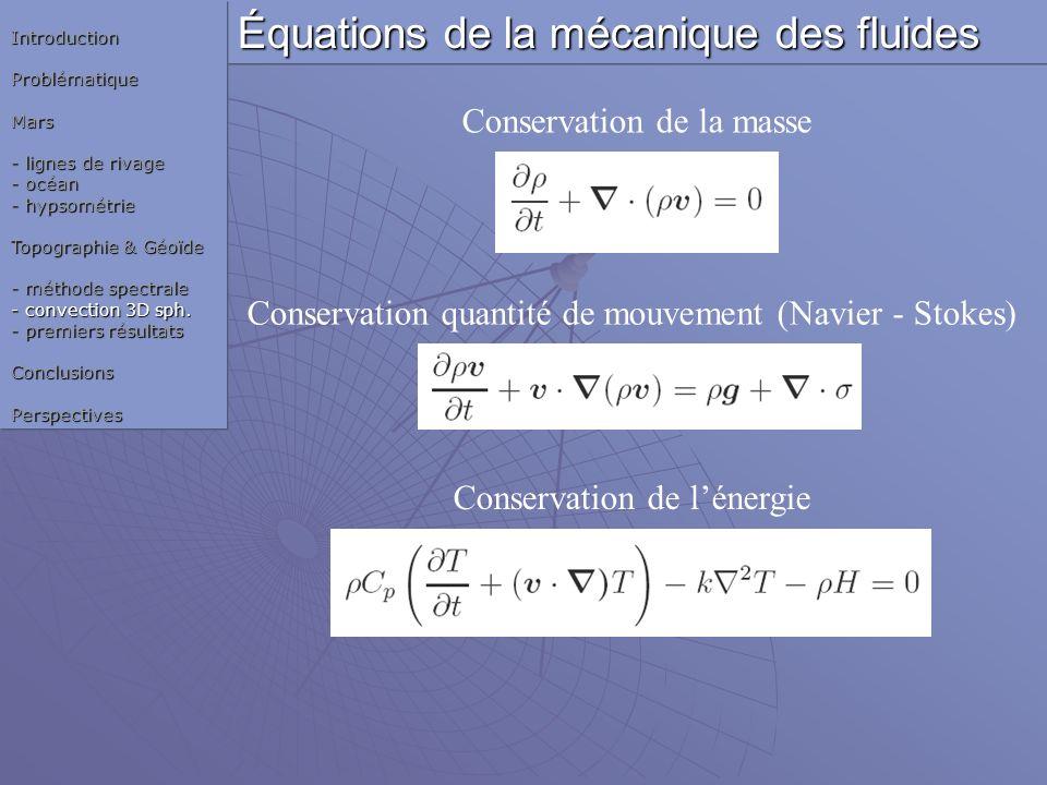 Conservation quantité de mouvement (Navier - Stokes) Conservation de la masse Conservation de lénergie Équations de la mécanique des fluides Introduct