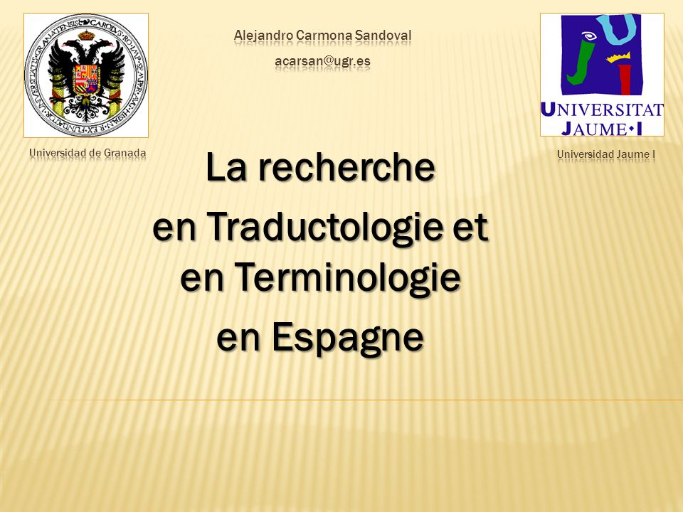 La recherche en Traductologie et en Terminologie en Espagne
