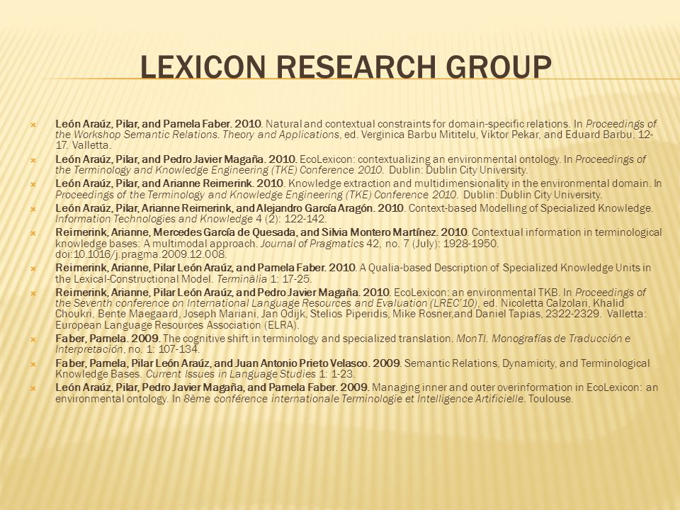 LEXICON RESEARCH GROUP León Araúz, Pilar, and Pamela Faber.