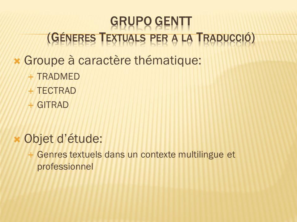 Groupe à caractère thématique: TRADMED TECTRAD GITRAD Objet détude: Genres textuels dans un contexte multilingue et professionnel