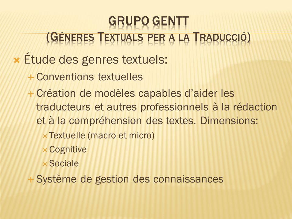 Étude des genres textuels: Conventions textuelles Création de modèles capables daider les traducteurs et autres professionnels à la rédaction et à la compréhension des textes.