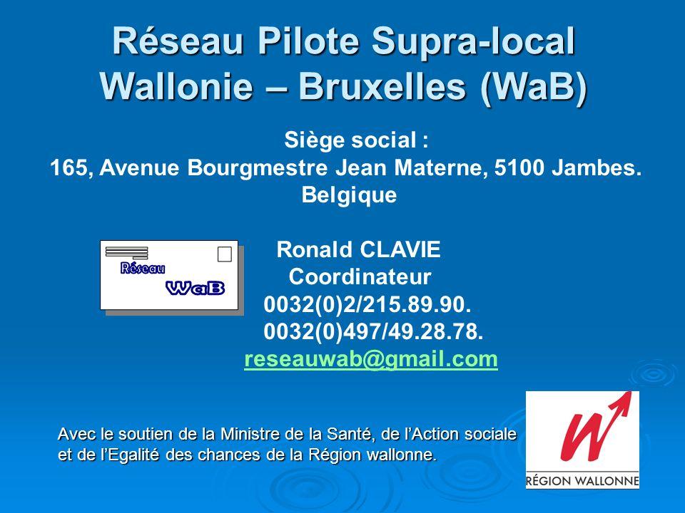 Réseau Pilote Supra-local Wallonie – Bruxelles (WaB) Siège social : 165, Avenue Bourgmestre Jean Materne, 5100 Jambes. Belgique Ronald CLAVIE Coordina