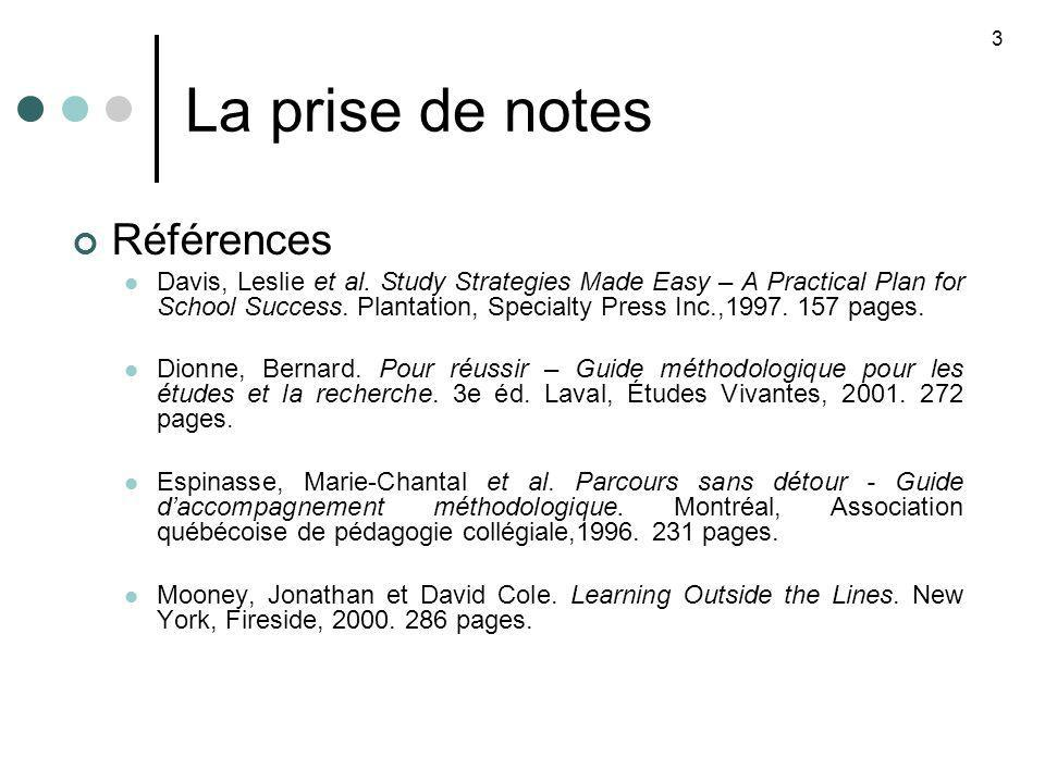 La prise de notes 14 12 Dionne, op.cit., p.31.