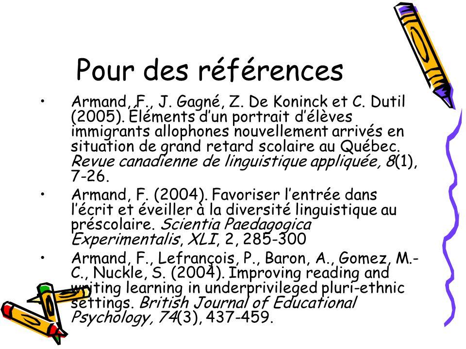 Pour des références Armand, F., J.Gagné, Z. De Koninck et C.