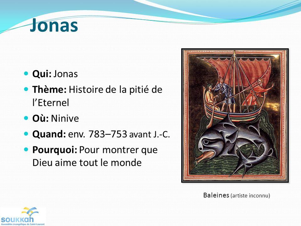 Jonas Qui: Jonas Thème: Histoire de la pitié de lEternel Où: Ninive Quand: env. 783–753 avant J.-C. Pourquoi: Pour montrer que Dieu aime tout le monde