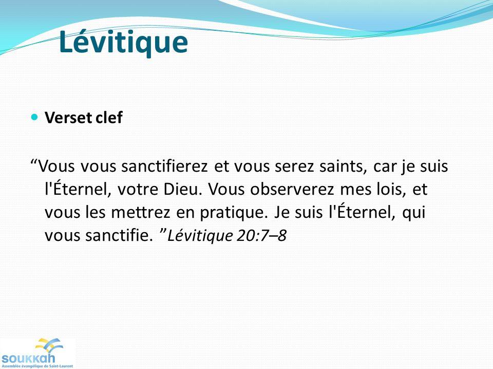 Verset clef Vous vous sanctifierez et vous serez saints, car je suis l'Éternel, votre Dieu. Vous observerez mes lois, et vous les mettrez en pratique.