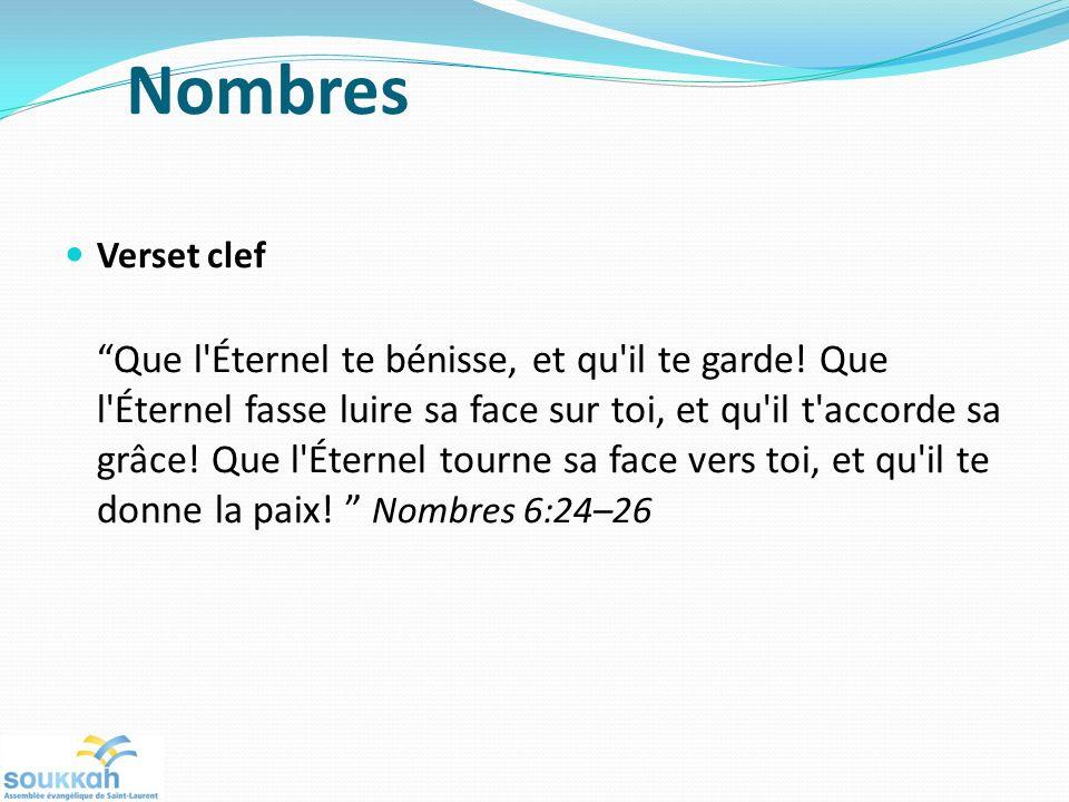Verset clef Que l'Éternel te bénisse, et qu'il te garde! Que l'Éternel fasse luire sa face sur toi, et qu'il t'accorde sa grâce! Que l'Éternel tourne
