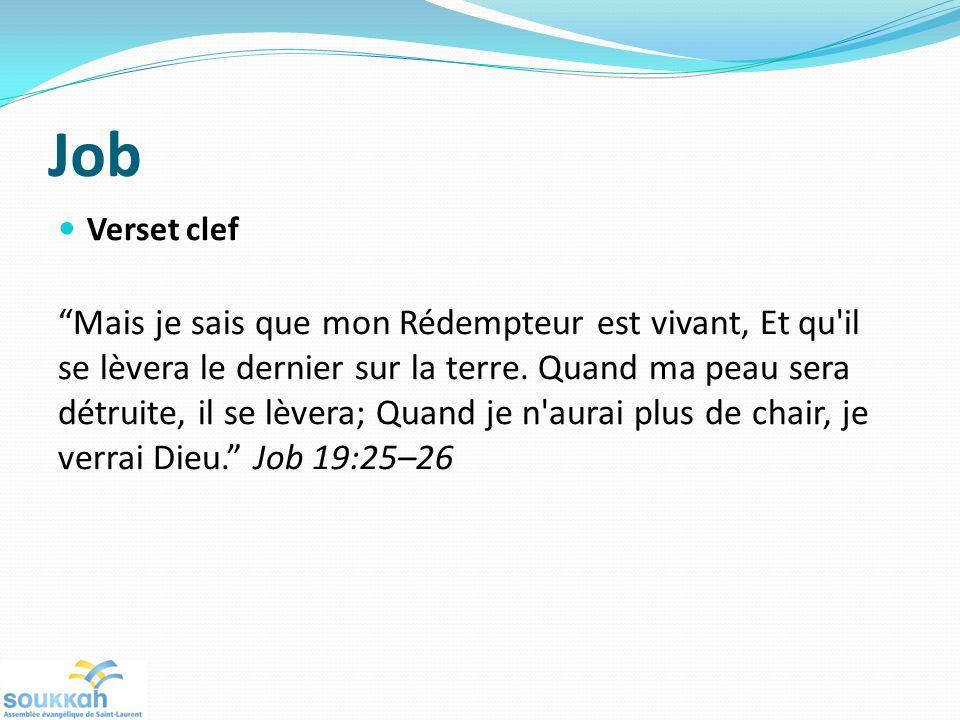 Job Verset clef Mais je sais que mon Rédempteur est vivant, Et qu il se lèvera le dernier sur la terre.