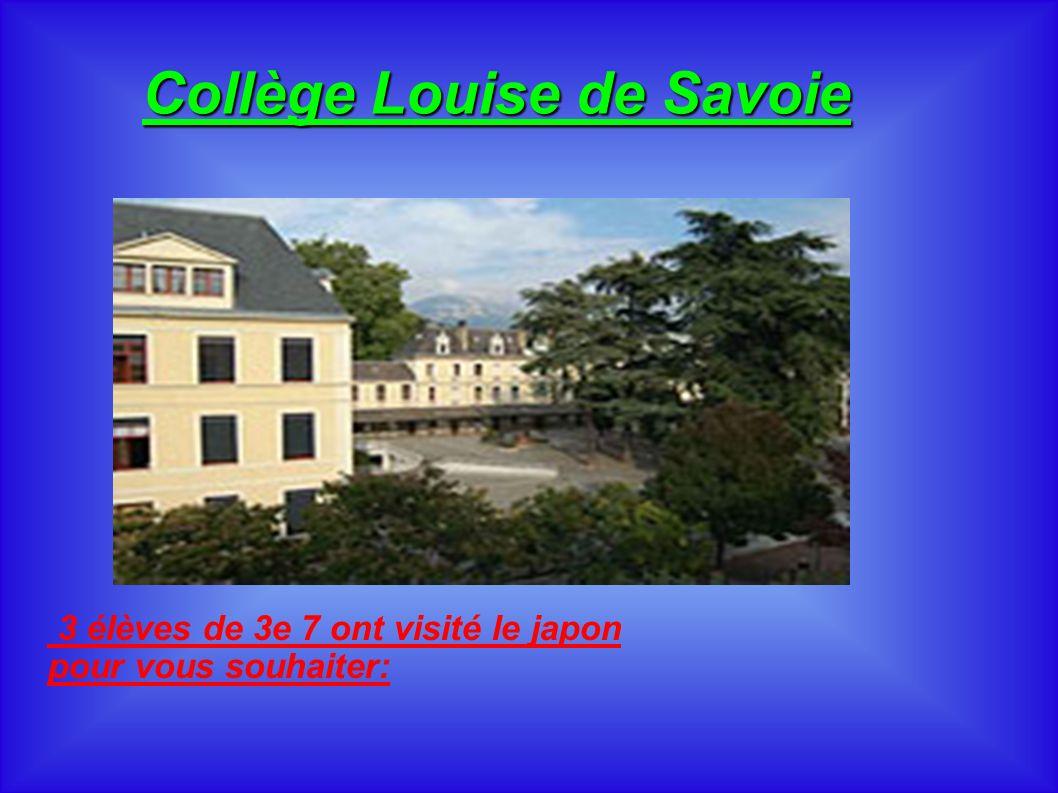 3 élèves de 3e 7 ont visité le japon pour vous souhaiter: Collège Louise de Savoie