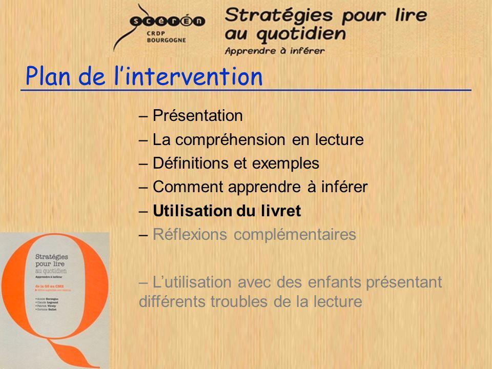 Plan de lintervention – Présentation – La compréhension en lecture – Définitions et exemples – Comment apprendre à inférer – Utilisation du livret – R