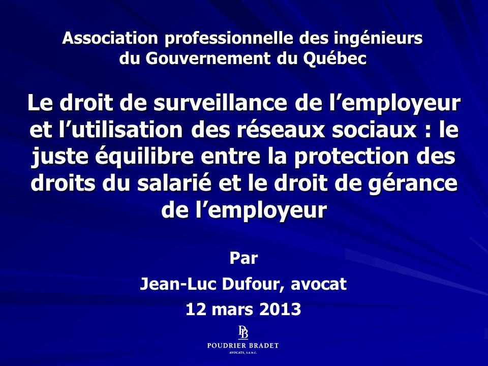 61 Les tribunaux doivent répondre à deux questions : Linda CRAIG, Au travail et sous surveillance, Syndicat canadien de la fonction publique, 2006,, p.