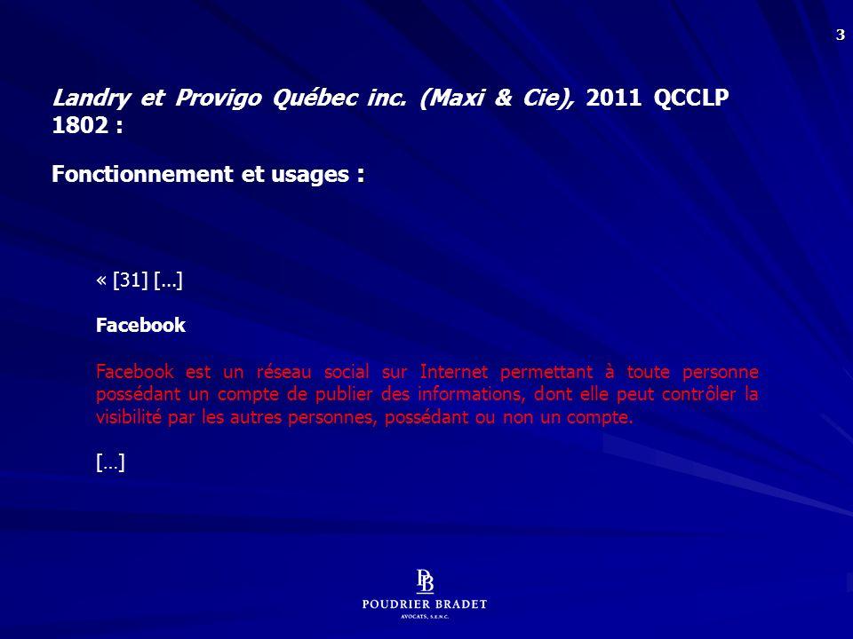 44 Règles en présence dune politique de surveillance : Diane VEILLEUX, « Le droit à la vie privée – sa portée face à la surveillance de lemployeur », [2000] 60 R.