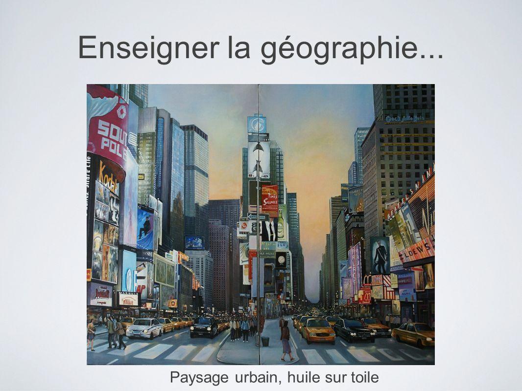 Paysage urbain, huile sur toile Enseigner la géographie...