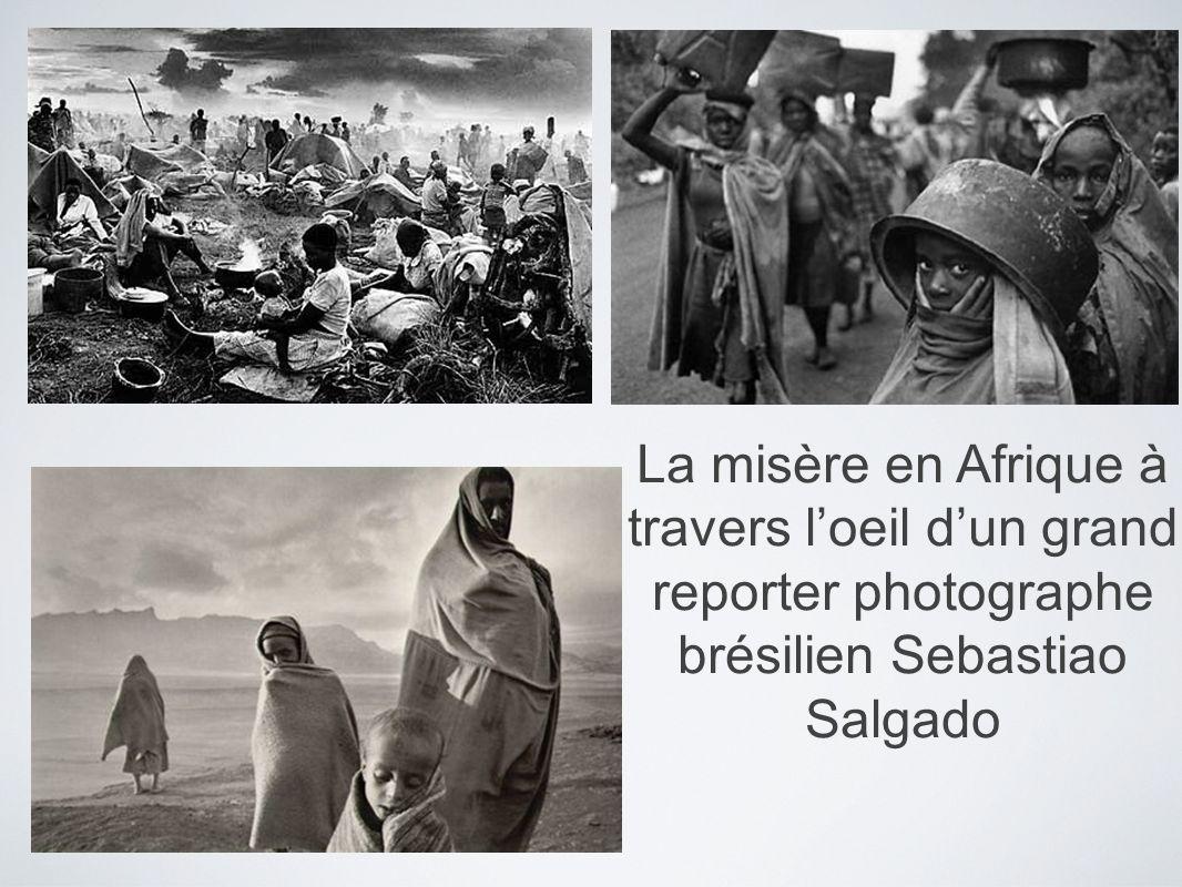 La misère en Afrique à travers loeil dun grand reporter photographe brésilien Sebastiao Salgado