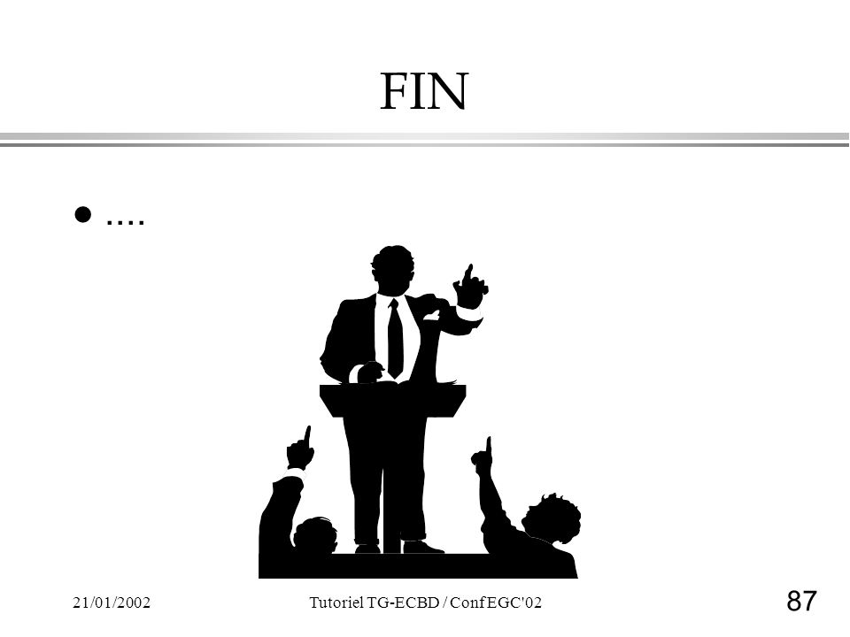 87 21/01/2002Tutoriel TG-ECBD / Conf EGC 02 FIN l....