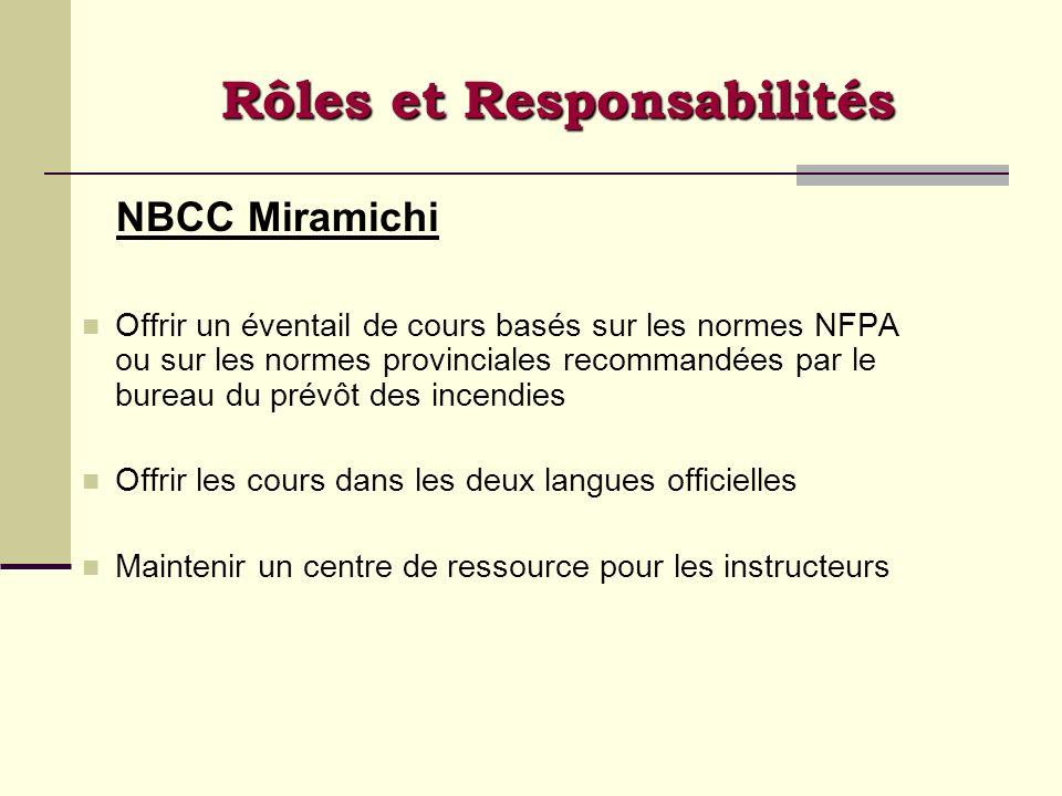 NBCC Miramichi Offrir un éventail de cours basés sur les normes NFPA ou sur les normes provinciales recommandées par le bureau du prévôt des incendies