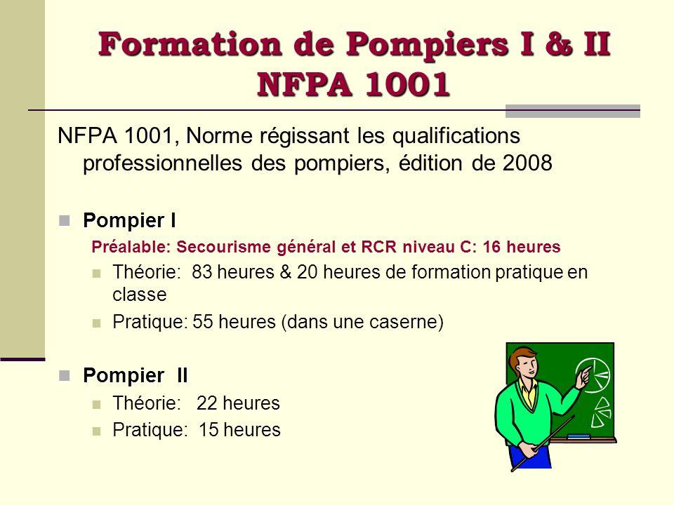 Formation de Pompiers I & II NFPA 1001 NFPA 1001, Norme régissant les qualifications professionnelles des pompiers, édition de 2008 Pompier I Pompier