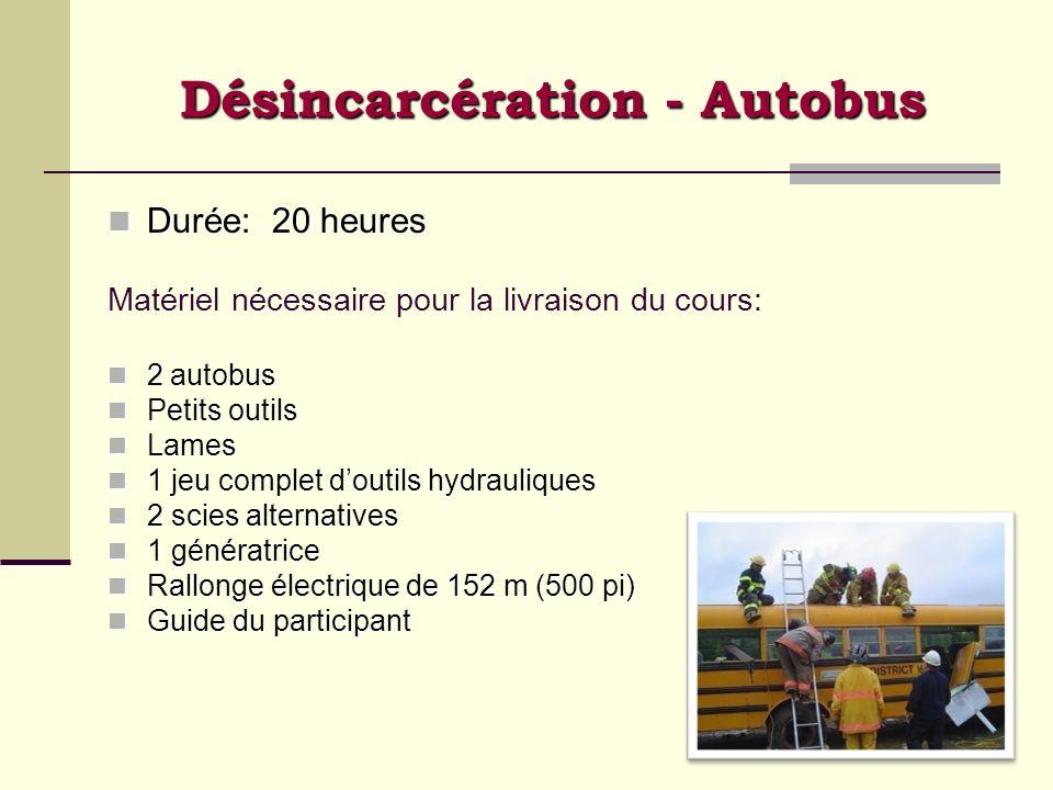 Désincarcération - Autobus Durée: 20 heures Durée: 20 heures Matériel nécessaire pour la livraison du cours: 2 autobus 2 autobus Petits outils Petits
